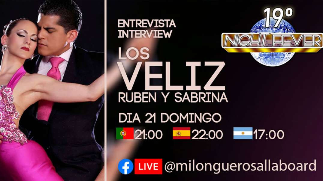 19ª- Night Fever- Los VELIZ - Sabrina y Ruben