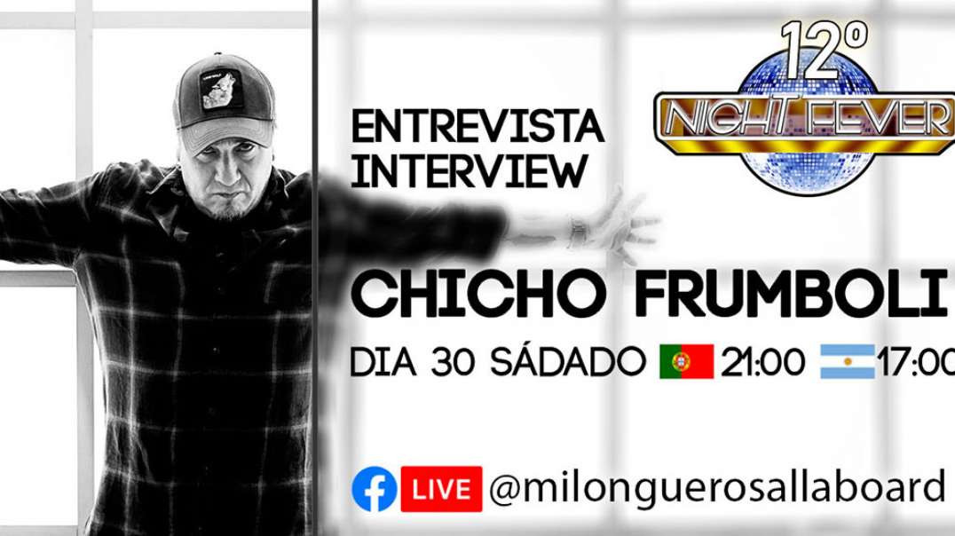 12ª Night Fever –  Chicho Frumboli