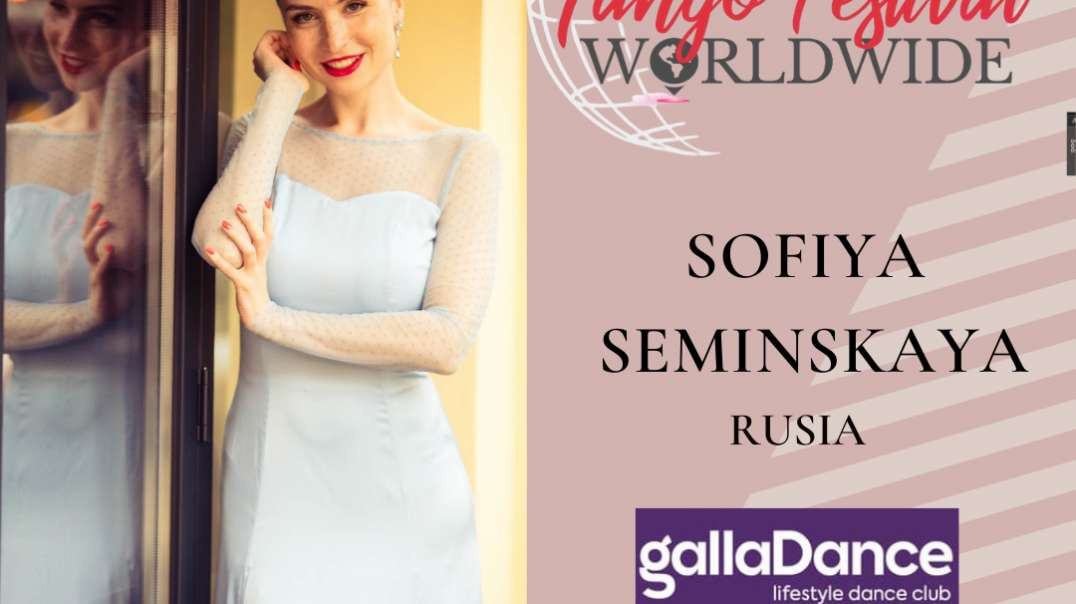 Ladys Tango Worldwide presents ⁣Sofiya Seminskaya from Rusia