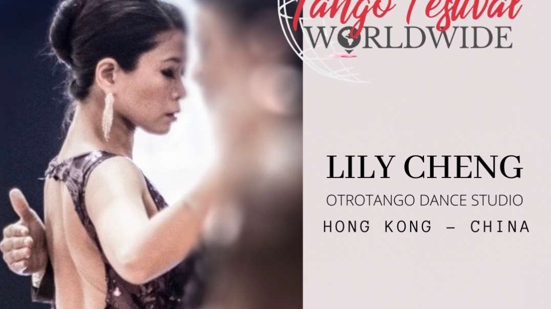 Lady´s Tango Worldwide presents Lily Cheng - Hong Kong - China